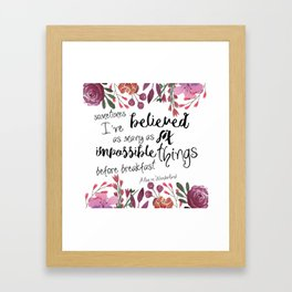 Six Impossible Things Framed Art Print