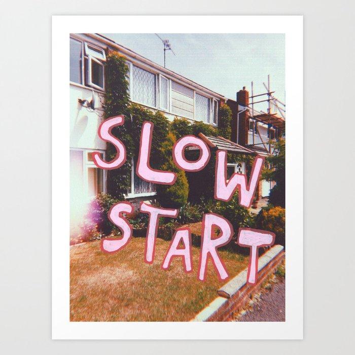 Slow Start Art Print by