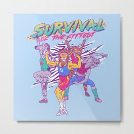 Survival of the Fittest Metal Print