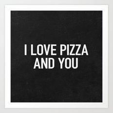 I love pizza and you Art Print