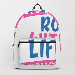 Coronavirus Pandemic Life's Tough Just Roll With It Backpack