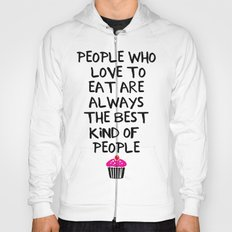 PEOPLE WHO LOVE TO EAT ARE THE BEST - food quote Hoody
