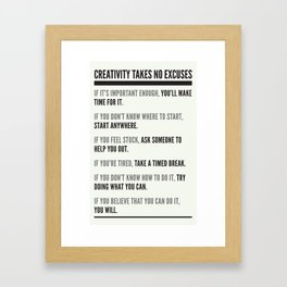 No Excuses Framed Art Print