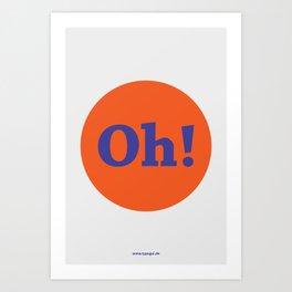 Oh! (Solo) Art Print