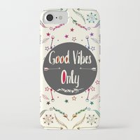 good vibes only iPhone & iPod Cases featuring Good Vibes Only by famenxt