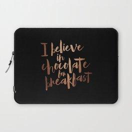I believe in Chocolate for breakfast Laptop Sleeve
