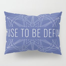 refuse to be defined Pillow Sham