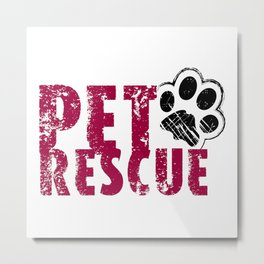 PET RESCUE Metal Print