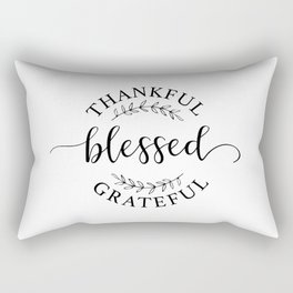 Thankful, blessed, and grateful! Rectangular Pillow
