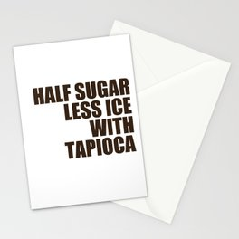 Half Sugar Less Ice with Tapioca Stationery Cards