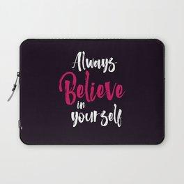 Always believe in yourself quote inspirational typography Laptop Sleeve