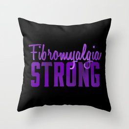 Fibromyalgia Strong Throw Pillow
