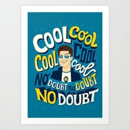 Cool cool cool Art Print
