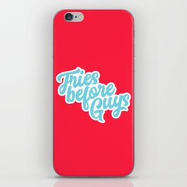 Fries Before Guys Typography iPhone Skin