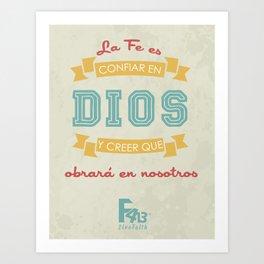 Confianza en Dios Art Print