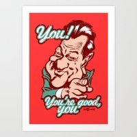 goodfellas Art Prints featuring You're good, you. by Alex Gallego