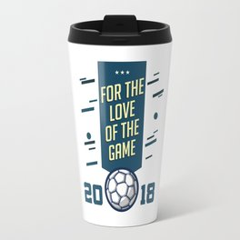 For The LOVE Of The GAME Travel Mug