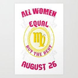 Best-Women-Born-On-August-26-Virgo---Sao-chép Art Print