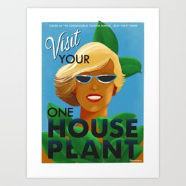 Visit Your One House Plant Art Print