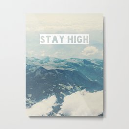 Stay High Metal Print
