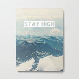 Stay High Metal Print