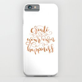 Create Your Own Happiness | Copper Palette iPhone Case
