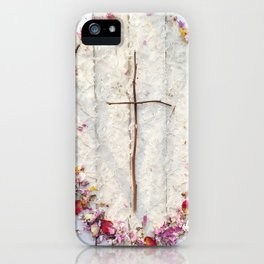 """He is Risen"" Cross iPhone Case"