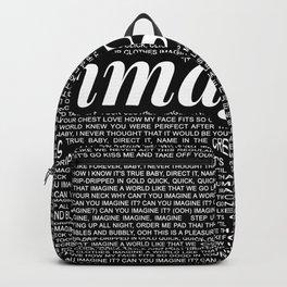 imagine - Ariana - imagination - lyrics - black white Backpack