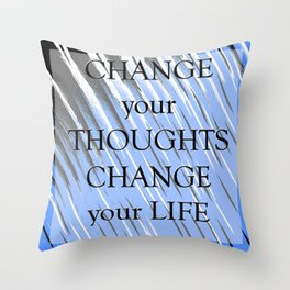 Change Your Thoughts P Throw Pillow