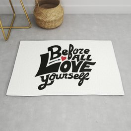 Before All Love Yourself Rug