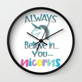 Cute Always Believe in unicorns gift design Wall Clock