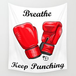 Breath and Keep Punching Wall Tapestry