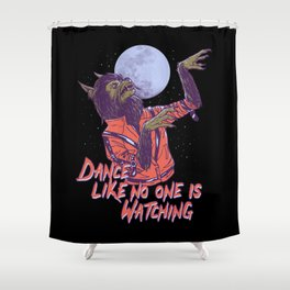 Dance Like No One Is Watching Shower Curtain