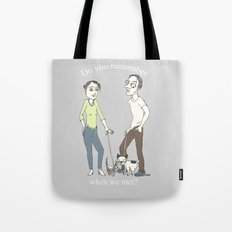 Do you remember when we met? Tote Bag