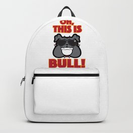 Oh, This is Bull Backpack