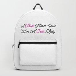 Faint Heart Never Won A Fair Lady Backpack