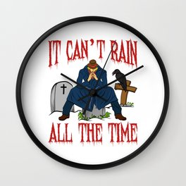 It's A Time Tee Saying It Can't Rain All The Time T-shirt Design RIP Rest In Peace Bird Cross Wall Clock