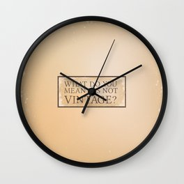 What do you mean it's not vintage? Wall Clock