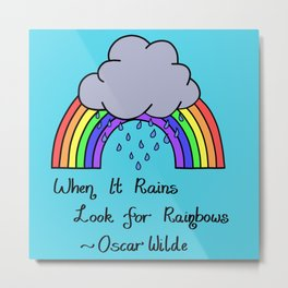 When it Rains, Look for Rainbows - LaurensColour Metal Print