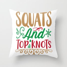 SQUATS And TOP KNOTS Throw Pillow