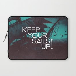 Keep Your Sails Up Laptop Sleeve