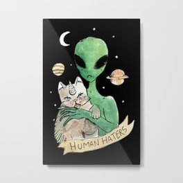 aliens and cats are human haters Metal Print