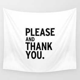 Please & Thank You (Ron Swanson) Wall Tapestry