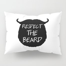 Respect The Beard Funny Quote Pillow Sham