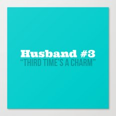 Husband #3 - Third Time's A Charm Canvas Print