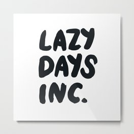 Lazy Days Inc B&W Metal Print