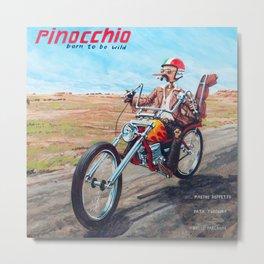 Pinocchio - Born to be wild Metal Print