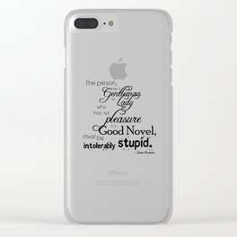 Pleasure in a Good Novel - Jane Austen quote Clear iPhone Case