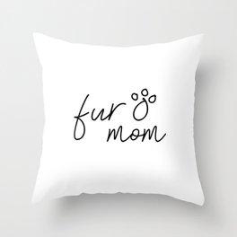 Fur Mom Throw Pillow