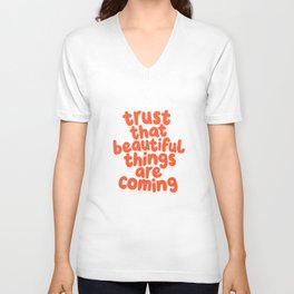 Trust That Beautiful Things Are Coming Unisex V-Neck